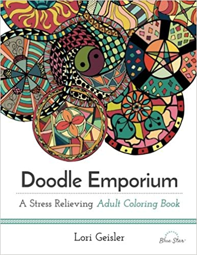 Doodle Emporium A Stress Relieving Adult Coloring Book Blue Star Lori Geisler 9781941325490 Amazon Books