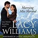 Marrying Miss Marshal: Love Inspired Historical Hörbuch von Lacy Williams Gesprochen von: Laural Merlington