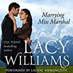 Marrying Miss Marshal: Love Inspired Historical | Lacy Williams