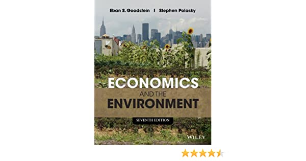 Economics and the environment 7th edition 7 eban s goodstein economics and the environment 7th edition 7 eban s goodstein stephen polasky amazon fandeluxe Choice Image