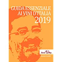 Guida essenziale ai vini d'Italia 2019. Ediz. italiana, inglese e tedesca