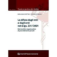 La difesa degli enti e dagli enti nel d.lgs. 231/2001. Dal modello organizzativo al processo penale