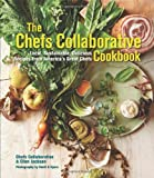 Image of The Chefs Collaborative Cookbook: Local, Sustainable, Delicious: Recipes from America's Great Chefs