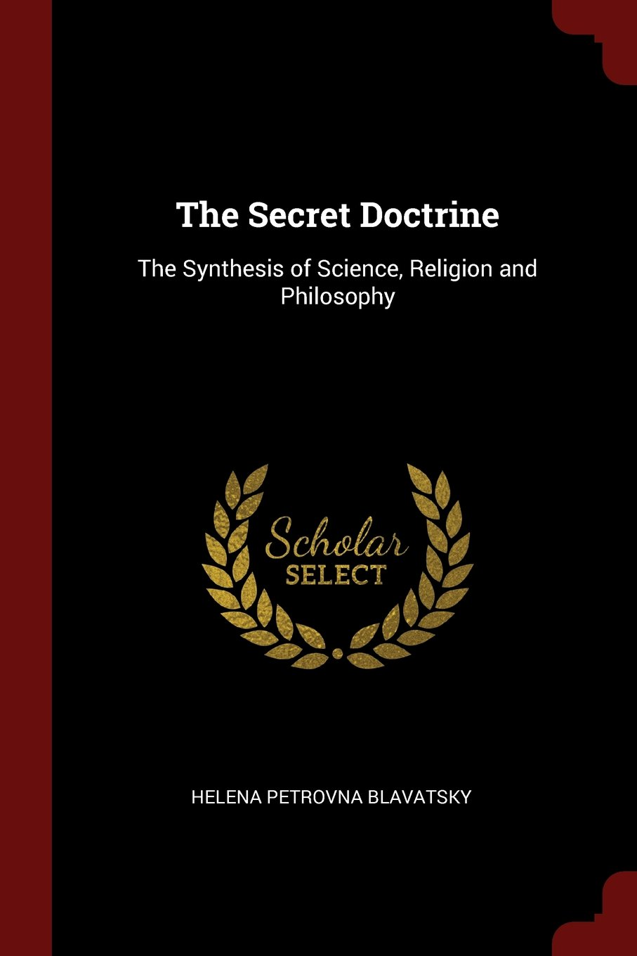 The Secret Doctrine: The Synthesis of Science, Religion and Philosophy PDF