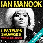 Les temps sauvages (Commissaire Yeruldelgger) | Ian Manook