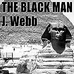 The Black Man: The Father of Civilisation | James Morris Webb