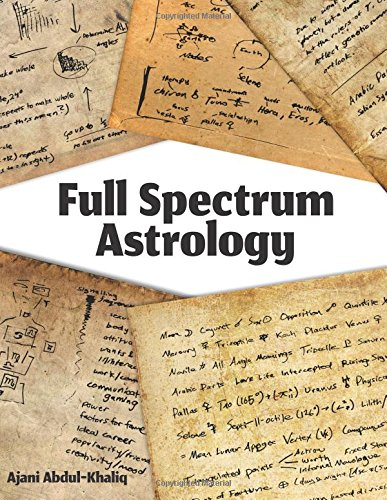 Full Spectrum Astrology: Ajani Abdul-Khaliq: 9781539080985: Amazon