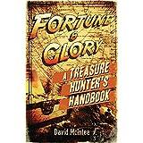 Fortune and Glory: A Treasure Hunter?s Handbook (Open Book)