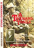 A Thousand Trails - Personal Journal of William Cameron Townsend 1917-1919 Founder of Wycliffe Bible Translators