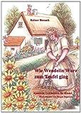 Wie Wendelin Wurz Zum Teufel Ging, Reiner Bonack, 3732257126