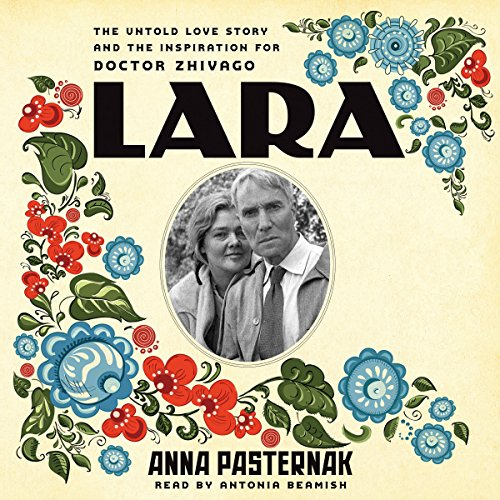 Lara: The Untold Love Story and the Inspiration for Doctor Zhivago Audiobook [Free Download by Trial] thumbnail