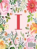 I: Monogram Initial I Notebook for Women, Girls and School, Pink Floral 8.5 x 11