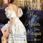 How to Master Your Marquis: A Princess in Hiding Story, Book 2   Juliana Gray