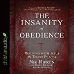 The Insanity of Obedience: Walking with Jesus in Tough Places | Nik Ripken,Barry Stricker