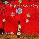 7 Days of Kwanzaa Song by Urban Village