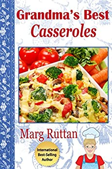 Grandma's Best Casseroles (Grandma's Best Recipes Book 6) by [Ruttan, Marg]