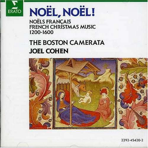 Noël, Noël! French Christmas Music, 1200-1600 by Erato