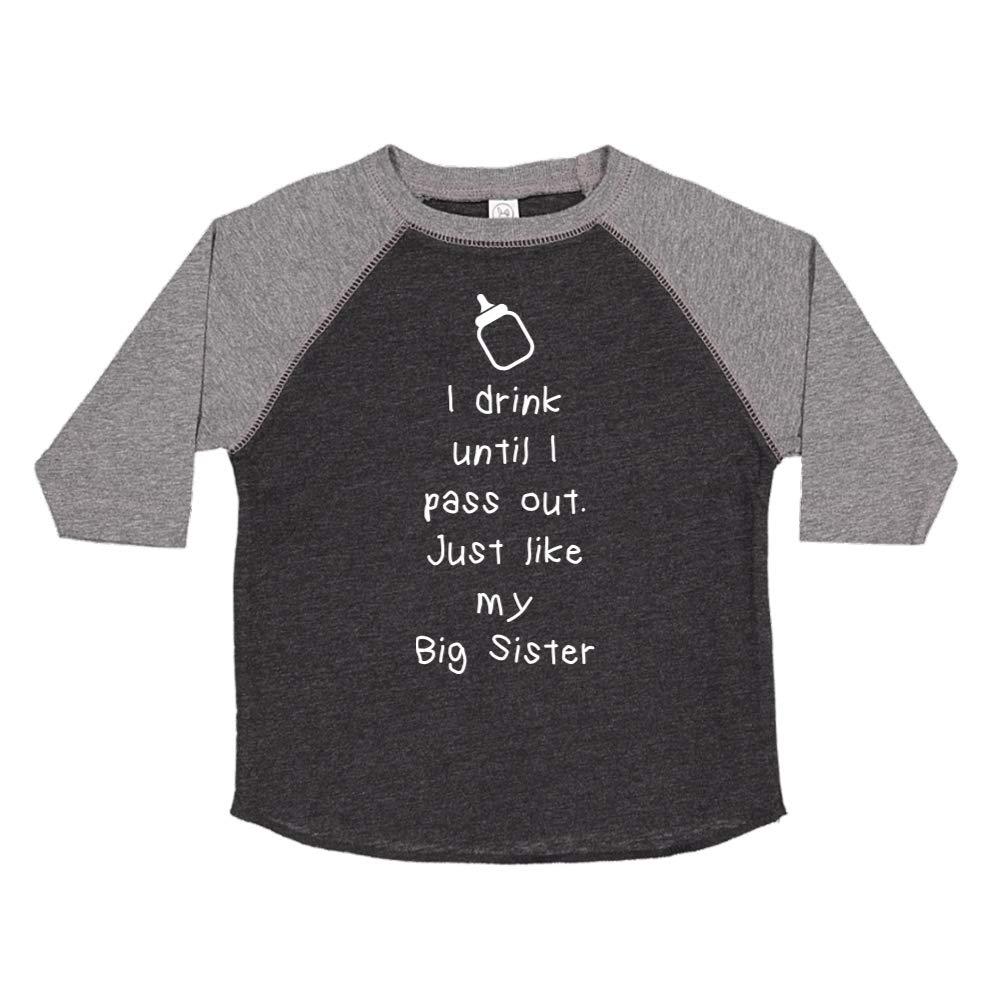 Toddler//Kids Raglan T-Shirt Just Like My Big Sister Mashed Clothing I Drink Until I Pass Out
