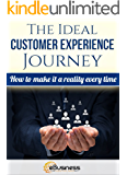 The Ideal Customer Experience Journey: How to Make it a Reality Every Time (Customer Service and Development) (English Edition)