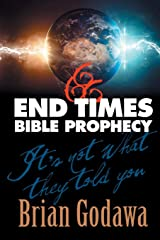 End Times Bible Prophecy: It's Not What They Told You Paperback