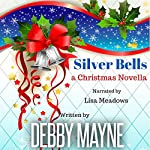 Silver Bells: A Christmas Novella | Debby Mayne
