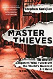 img - for Master Thieves: The Boston Gangsters Who Pulled Off the World's Greatest Art Heist book / textbook / text book