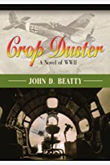 Crop Duster: A Novel of World War Two Kindle Edition