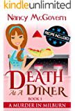 Death At A Diner: A Culinary Cozy Mystery With A Delicious Recipe, NEW EDITION UPDATED FEB 2017 (A Murder In Milburn)