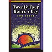 Twenty-Four Hours a Day for Teens: Daily Meditations