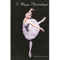 I, Maya Plisetskaya book cover