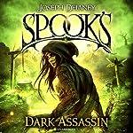 Spook's: The Dark Assassin: The Starblade Chronicles, Book 3 | Joseph Delaney