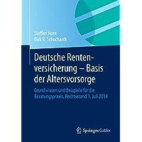 Deutsche Rentenversicherung - Basis der Altersvorsorge: Grundwissen und Beispiele für die Beratungspraxis,  Rechtsstand 1. Juli 2014