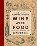 Image of Wine With Food: Pairing Notes and Recipes from the New York Times