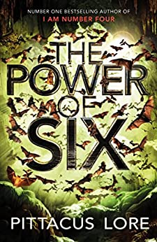The Power of Six: Lorien Legacies Book 2 by [Lore, Pittacus]