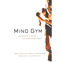 Mind Gym: An Athlete's Guide to Inner Excellence