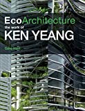 img - for Ecoarchitecture: The Work of Ken Yeang book / textbook / text book