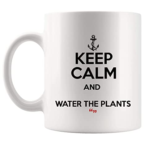 Amazon.com: Keep Calm Water The Plants Coffee Mug Funny Mugs ...