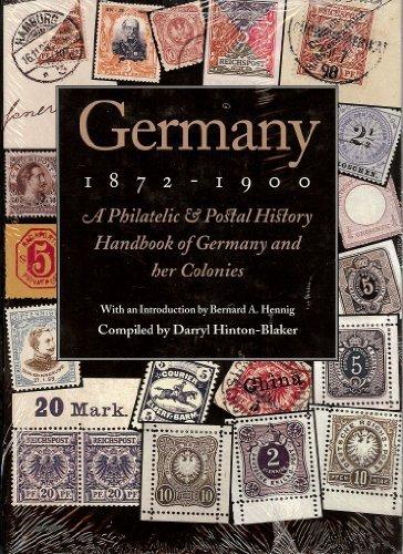 Germany 1872-1900: A Philatelic & Postal History Handbook of Germany & Her Colonies