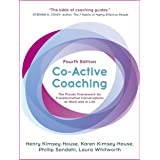 Co-Active Coaching, Fourth Edition: The proven framework for transformative conversations at work and in life