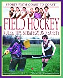 Field Hockey: Rules, Tips, Strategy, and Safety (Sports from Coast to Coast)
