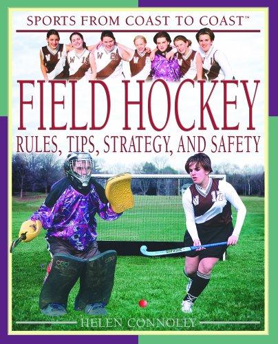 Field Hockey: Rules, Tips, Strategy, and Safety (Sports from Coast to Coast) - Hockey Tips