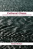 img - for Cultural Chaos: Journalism and Power in a Globalised World book / textbook / text book