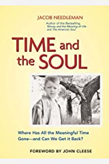 Time and the Soul: Where Has All the Meaningful Time Gone--And Can We Get It Back? Kindle Edition