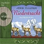 Niedertracht: Alpenkrimi   Jörg Maurer