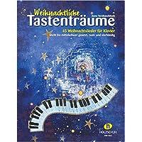 Weihnachtliche Tastenträume - 45 Weihnachtslieder für Klavier, leicht bis mittelschwer gesetzt, zwei- und vierhändig