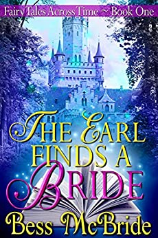 The Earl Finds a Bride (Fairy Tales Across Time Book 1) by [McBride, Bess]