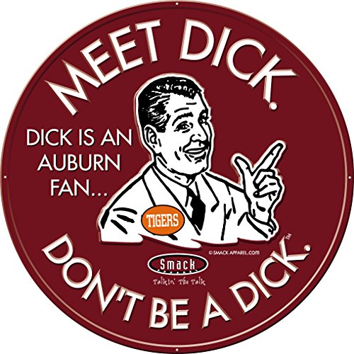 (Smack Apparel Alabama Football Fans. Don't Be A Dick. Embossed Metal Man Cave Sign)