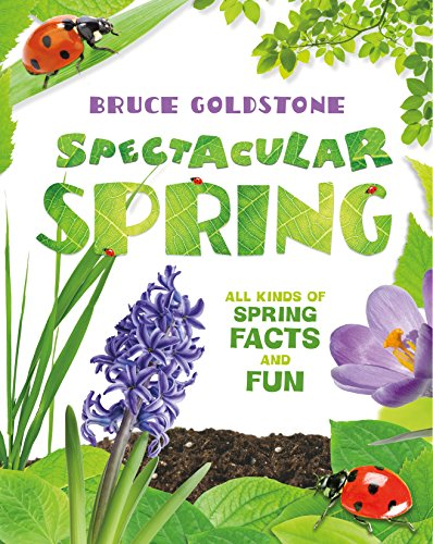 Spectacular Spring: All Kinds of Spring Facts and Fun (Season Facts and Fun) ()