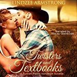 Twisters and Textbooks: Sunset Plains Romance, Book 2 | Lindzee Armstrong