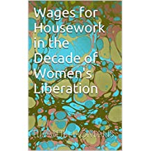 Wages for Housework in the Decade of Women's Liberation